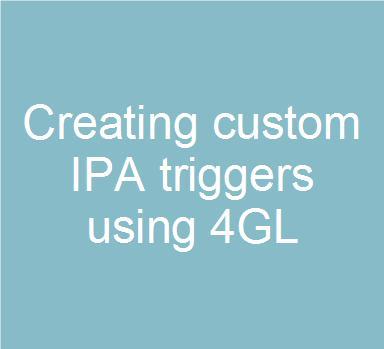 creating-custom-ipa-triggers-using-4gl